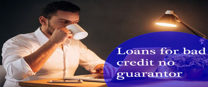 Loans for bad credit no guarantor