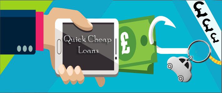 Quick cheap loans
